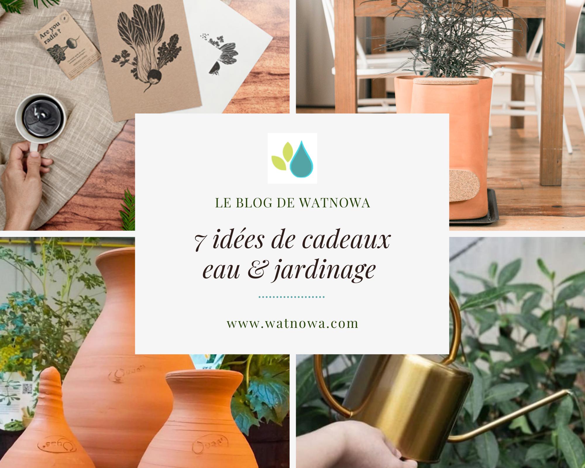 Le blog de Watnowa - idées cadeau eau et jardinage
